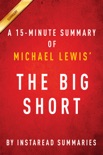 The Big Short by Michael Lewis - A 15-minute Summary book summary, reviews and downlod