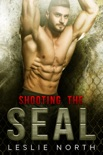 Shooting the SEAL book summary, reviews and downlod