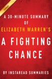 A Fighting Chance - A 30-minute Summary of Elizabeth Warren's Memoir book summary, reviews and downlod