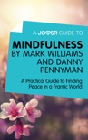A Joosr Guide to… Mindfulness by Mark Williams and Danny Penman book summary, reviews and downlod