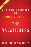 The Vacationers by Emma Straub - A 30-minute Instaread Summary book summary, reviews and downlod