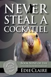 Never Steal a Cockatiel book summary, reviews and downlod