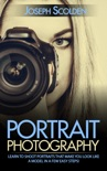 Portrait Photography: Learn to Shoot Portraits That Make You Look Like a Model in a Few Easy Steps! book summary, reviews and download