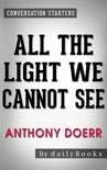 All the Light We Cannot See: A Novel by Anthony Doerr Conversation Starters book summary, reviews and downlod