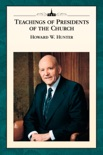 Teachings of Presidents of the Church: Howard W. Hunter book summary, reviews and downlod