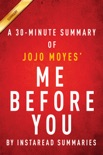 A 30-minute Summary of JoJo Moyes' Me Before You book summary, reviews and downlod