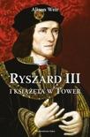 Ryszard III i książęta w Tower book summary, reviews and downlod