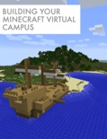 Building Your Minecraft Virtual Campus book summary, reviews and download