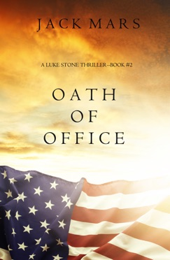 Oath of Office (A Luke Stone Thriller—Book #2) E-Book Download