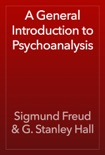 A General Introduction to Psychoanalysis book summary, reviews and download