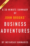 Business Adventures by John Brooks - A 30-Minute Summary book summary, reviews and downlod