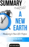 Eckhart Tolle's A New Earth Awakening to Your Life's Purpose Summary book summary, reviews and downlod