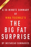 The Big Fat Surprise by Nina Teicholz - A 30-minute Summary book summary, reviews and downlod