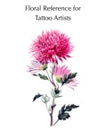Floral Reference for Tattoo Artists book summary, reviews and download