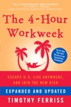 The 4-Hour Workweek, Expanded and Updated book summary, reviews and download