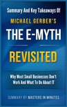 The E-Myth Revisited: Why Most Small Businesses Don't Work and What to Do About It Summary & Key Takeaways in 20 minutes