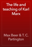 The life and teaching of Karl Marx book summary, reviews and download