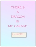 There's a Dragon in My Garage book summary, reviews and downlod