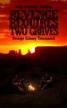 Revenge Requires Two Graves book summary, reviews and download