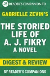 The Storied Life of A.J. Fikry: A Novel by Gabrielle Zevin Digest & Review book summary, reviews and downlod