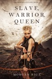 Slave, Warrior, Queen (Of Crowns and Glory—Book 1) book summary, reviews and download