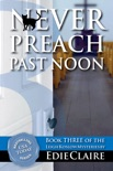 Never Preach Past Noon book summary, reviews and downlod