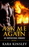 Ask Me Again - An Inspirational Romance - Book 1 of 3 book summary, reviews and download