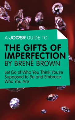 A Joosr Guide to… The Gifts of Imperfection by Brené Brown E-Book Download