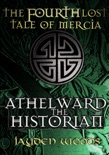 The Fourth Lost Tale of Mercia: Athelward the Historian book summary, reviews and download