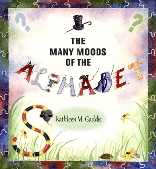 The Many Moods of the Alphabet by Kathleen Gaddis book summary, reviews and downlod