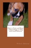 How to Train and Raise a Boxer Puppy or Dog with Good Behavior book summary, reviews and download