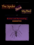 The Spider Above My Bed book summary, reviews and downlod