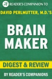 Brain Maker: A Novel By David Perlmutter, M.D. I Digest & Review book summary, reviews and downlod