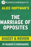 The Marriage of Opposites: By Alice Hoffman Digest & Review book summary, reviews and downlod