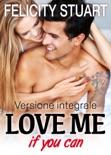 Love me if you can - Versione integrale resumen del libro