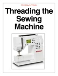 Threading the Sewing Machine book summary, reviews and download