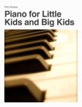 Piano for Little Kids and Big Kids book summary, reviews and download