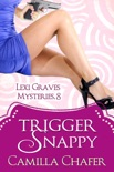 Trigger Snappy (Lexi Graves Mysteries, 8) book summary, reviews and downlod