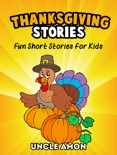 Thanksgiving Stories: Fun Short Stories for Kids book summary, reviews and downlod