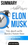 Ashlee Vance's Elon Musk: Tesla, SpaceX, and the Quest for a Fantastic Future Summary book summary, reviews and downlod