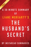 The Husband's Secret by Liane Moriarty - A 30-minute Summary book summary, reviews and downlod