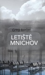 Letiště Mnichov book summary, reviews and downlod