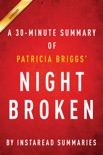 Night Broken by Patricia Briggs - A 30-Minute Summary book summary, reviews and downlod