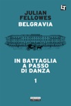 Belgravia capitolo 1 - In battaglia a passo di danza book summary, reviews and downlod