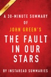 The Fault in Our Stars by John Green: A 30-minute Summary book summary, reviews and downlod