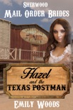 Mail Order Bride: Hazel and the Texas Postman book summary, reviews and download