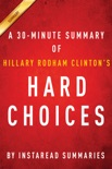 Hard Choices by Hillary Rodham Clinton - A 30-minute Summary book summary, reviews and downlod