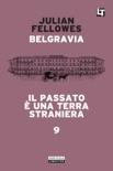 Belgravia capitolo 9 - Il passato è una terra straniera book summary, reviews and downlod