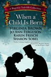 When a Child Is Born book summary, reviews and download