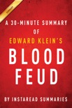 Blood Feud by Edward Klein - A 30-minute Instaread Summary book summary, reviews and downlod